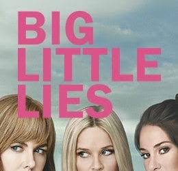 Have you watched Big Little Lies?