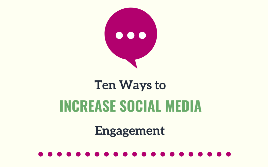 How to Increase Social Media Engagement in Ten Easy Steps